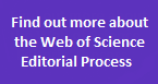Find out more about the Web of Science Editorial Process